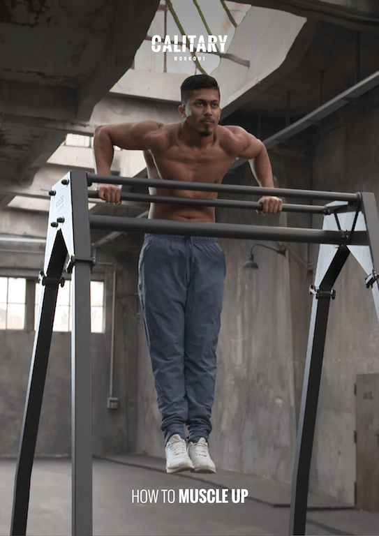 Calitary How to Muscle Up Plan